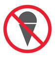 no ice cream glyph icon prohibition and forbidden vector image