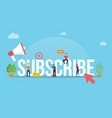 subscribe channel social media video concept vector image vector image