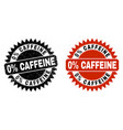 0 percent caffeine black rosette stamp seal with vector image vector image