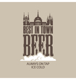 best beer in the town vector image vector image
