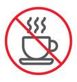 no coffee cup line icon prohibition and forbidden vector image vector image