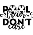 pool hair don t care isolated on white vector image vector image