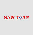 san jose city name vector image vector image