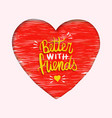 better with friends heart shape love card vector image