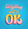 everything will be ok vector image vector image
