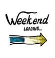 progress arrow and weekend loading message vector image