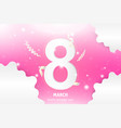 8 march happy mothers day the number is cut out vector image