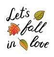 Let s fall in love handwritten vector image vector image