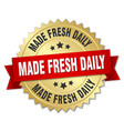 made fresh daily 3d gold badge with red ribbon vector image vector image