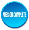 mission complete blue round flat isolated push vector image vector image