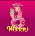 8 march happy womens day lettering and flowers vector image vector image