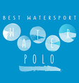 With signature best watersport water polo vector image
