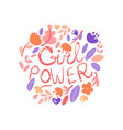 feminist girl power lettering with floral elements vector image vector image