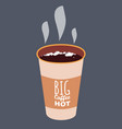 big coffee hot open cup vector image