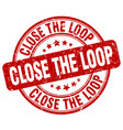close the loop red grunge stamp vector image vector image