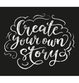 Create your story chalk poster vector image vector image