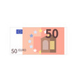 flat simple fifty euro banknote isolated on white vector image vector image