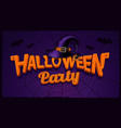 halloween party banner with pumpkin lettering vector image