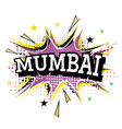 mumbai comic text in pop art style isolated on vector image vector image