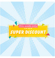 banner super discount this week only image vector image vector image