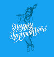 happy janmashtami hand lettering sketch of young vector image