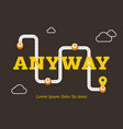 anyway business concept with winding road vector image vector image
