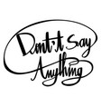 english expression for dont say anything vector image vector image