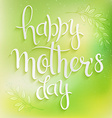hand drawn mothers day lettering On a green blur vector image vector image