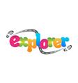 Explorer vector image vector image