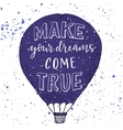 Make your dreams come true print vector image vector image