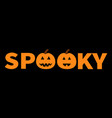 word spooky text with smiling sad pumpkin vector image vector image