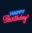 happy birthday neon sign greeting card on dark vector image