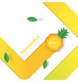fresh pineapple fruit background paper art style vector image