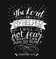 hand lettering with bible verse lord is my vector image vector image