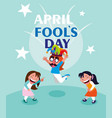 happy little girls april fools day card vector image vector image