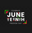juneteenth freedom day banner african-american vector image