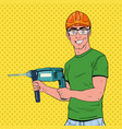 pop art man drilling the wall with perforator vector image vector image