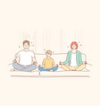 family yoga meditation motherhod childhood vector image