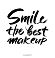 Smile is the best makeup Inspirational quote vector image
