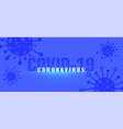 coronavirus covid19-19 outbreak pandemic vector image vector image