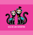 day dead dia de los muertos cats skulls vector image vector image