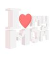 Lettering I love my Mom cartoon icon vector image vector image