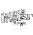 why ask the professor text word cloud concept vector image vector image