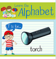 Flashcard letter T is for torch vector image vector image