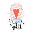 listen to your heart - hand lettering poster vector image
