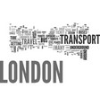 london transport tips text background word cloud vector image vector image