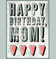typographical vintage grunge birthday card vector image vector image