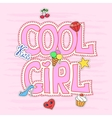 Cool girl slogan graphic with patches vector image vector image