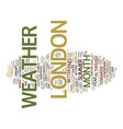 london weather text background word cloud concept vector image vector image