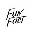 Fun fact hand written lettering